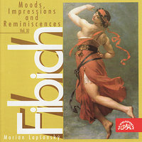 Fibich: Moods, Impressions and Reminiscences, Op. 47 and 57, Vol. XI — Marian Lapsansky, Zden?k Fibich