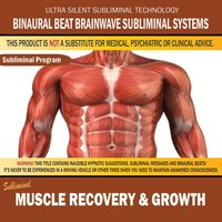 Muscle Recovery & Growth — Binaural Beat Brainwave Subliminal Systems
