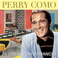 75 Great Performances — Perry Como