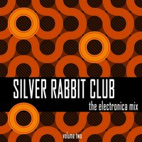 Silver Rabbit Club: The Electronica Mix, Vol. 2 — сборник