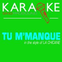 Tu M'manque (In the Style of La Chicane) — Karaoke