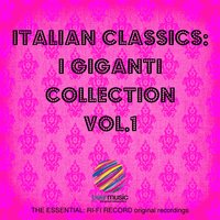 Italian Classics: I Giganti Collection, Vol. 1 — I Giganti