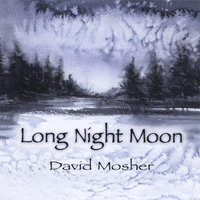Long Night Moon — David Mosher