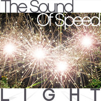 Light — The Sound of Speed