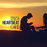 Ibiza Heartbeat Cafe — Best Cafe Chillout Mix