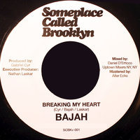 Breaking My Heart — Bajah
