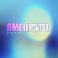 Omeopatic — Chapin Trudeau
