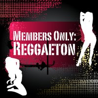 Members Only: Reggaeton — Merengues Dorados, Don Gaspar, Bless Cooke