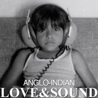 Anglo-Indian - EP — Love & Sound