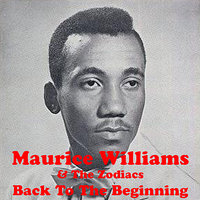 Back To The Beginning — Maurice Williams & The Zodiacs