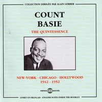 The Quintessence Count Basie, Vol. 2: New York-Chicago-Hollywood 1942-1952 — Count Basie