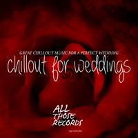 Chillout for Weddings - Great Chillout Music for a Perfect Wedding — сборник
