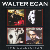 The Collection — Walter Egan