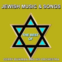 The Best of Jewish Music and Songs — Gerry Buikman and His Orchestra