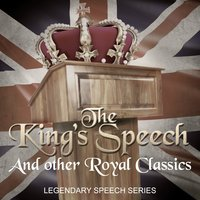The King's Speech and Other Royal Classics - Legendary Speech Series — сборник