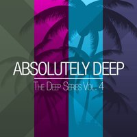 Absolutely Deep - The Deep Series, Vol. 4 — сборник