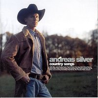 Andreas Silver Country Songs — Andreas Silver