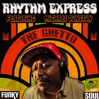 The Ghetto / Black Lives Matter! (feat. Michael Dunston) — The Rhythm Express