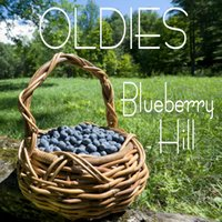 Oldies - Blueberry Hill — Oldies