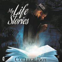 My Life Stories — College Boy