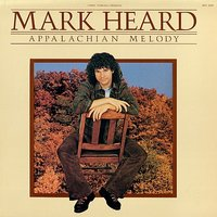 Appalachian Melody — Larry Norman, MARK HEARD