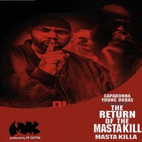 The Return of the Masta Kill — Masta Killa, capadonna, Pf Cuttin, Young Dudas
