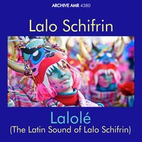 Lalolé: The Latin Sound Of Lalo Schifrin — Lalo Schifrin, Lalo Schiffrin