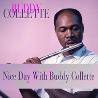 Nice Day With Buddy Collette — Buddy Collette
