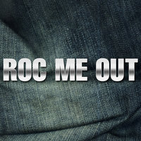 Roc Me Out — Hit Masters
