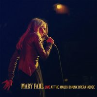 Live at the Mauch Chunk Opera House — Mary Fahl