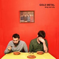 Drop Out City — Gold Metal