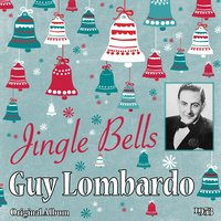 Jingle Bells — Guy Lombardo And His Royal Canadians, Irving Berlin