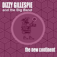The New Continent — Lalo Schifrin, Benny Carter, Dizzy Gillespie