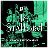 Teach Me Tonight — Jo Stafford, Джордж Гершвин