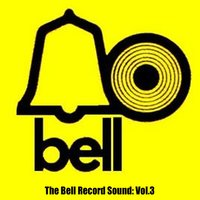 The Bell Record Sound, Vol. 3 — сборник