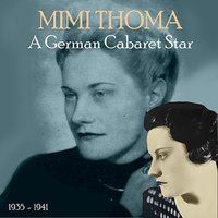 A German Cabaret Star [1935 - 1941] — Mimi Thoma