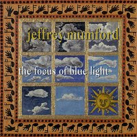 Jeffrey Mumford: The Focus of Blue Light — сборник