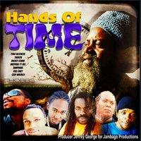 Hands of Time — IKA, Grip Wrench, Ras Oney, Fyah Niceness, Theron Rickey