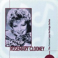 The Concord Jazz Heritage Series — Rosemary Clooney