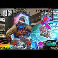 Loudpack — Pooh Sauce & Poncho