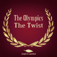 The Twist — The Olympics