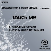 Touch Me — Owen Breeze, Priscilla Due, Deejey1000Rmx, Owen Breeze, Priscilla Due, Deejey1000Rmx