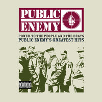 Power To The People And The Beats - Public Enemy's Greatest Hits — Public Enemy
