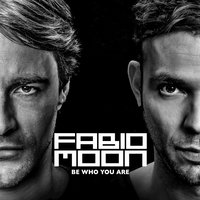 Be Who You Are — Dj Fabio, Dj Fabio, Moon, Moon