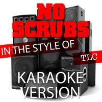 No Scrubs (In the Style of TLC) - Single — Ameritz Tracks Planet