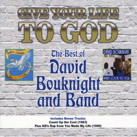 Give Your Life to God: The Best of David Bouknight and Band — David Bouknight and Band & KD