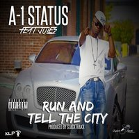 Run And Tell The City — A-1 Status
