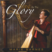 To Thine Be The Glory — Marie Barnes