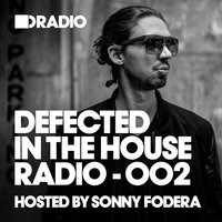 Defected In The House Radio Show: Episode 002 (hosted by Sonny Fodera) — Defected Radio