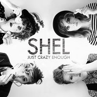 Just Crazy Enough — Shel